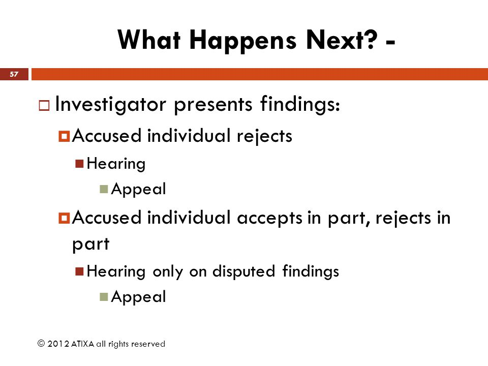 What Happens Next - Investigator presents findings:
