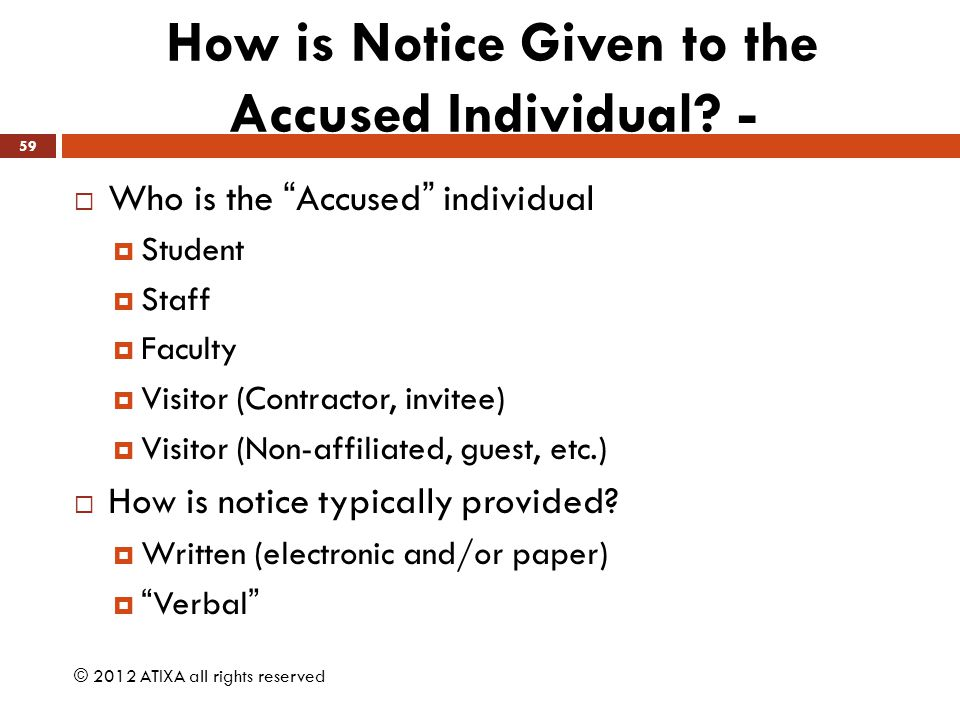 How is Notice Given to the Accused Individual -