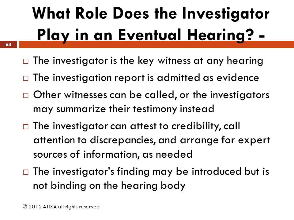 What Role Does the Investigator Play in an Eventual Hearing -
