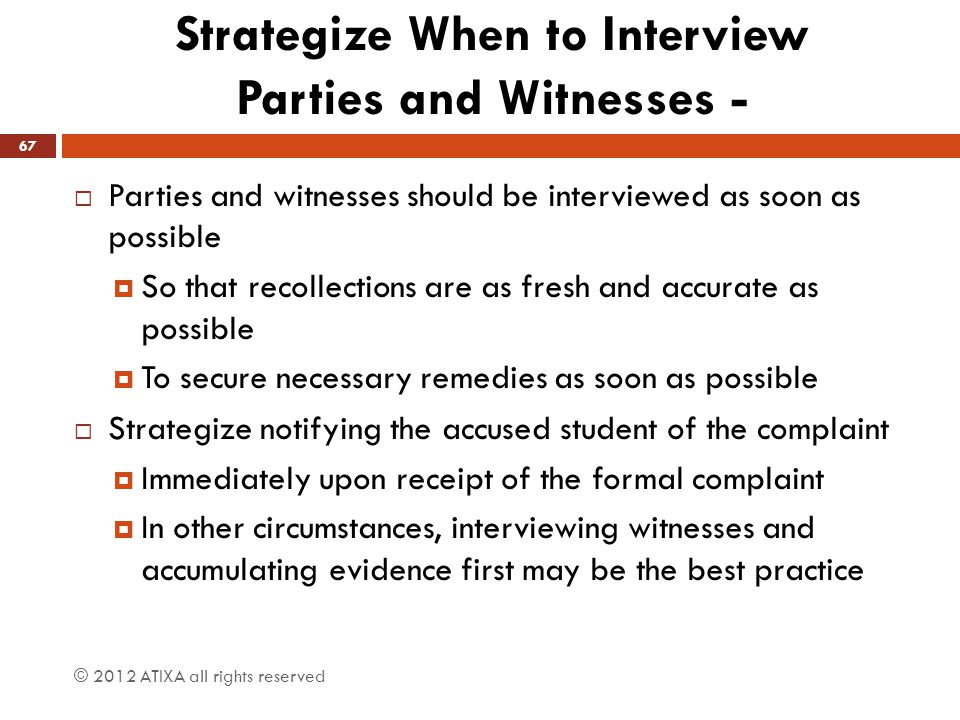 Strategize When to Interview Parties and Witnesses -