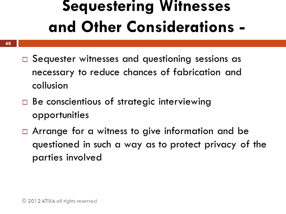 Sequestering Witnesses and Other Considerations -