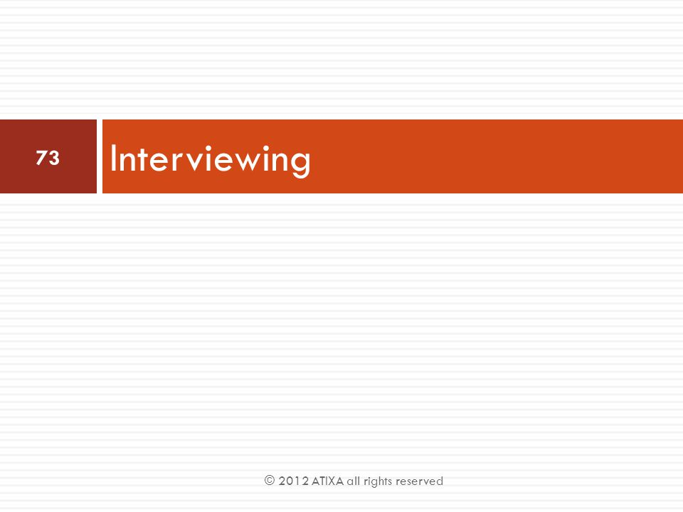 Interviewing © 2012 ATIXA all rights reserved