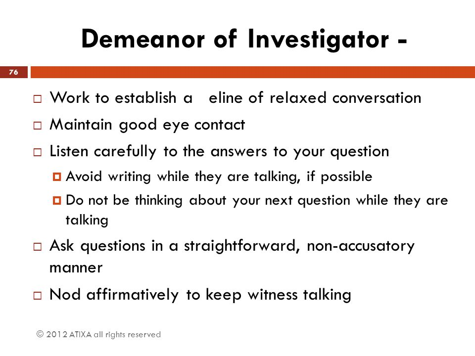 Demeanor of Investigator -