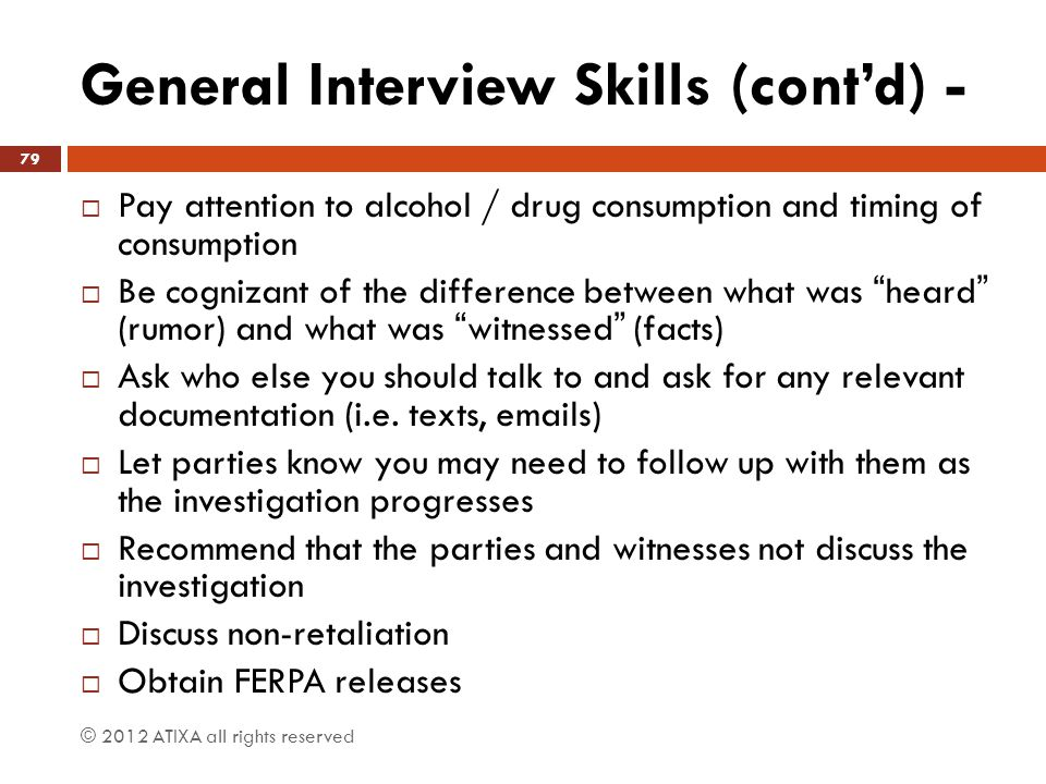 General Interview Skills (cont'd) -