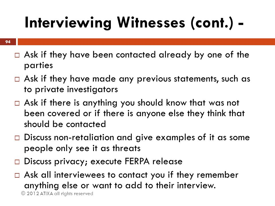 Interviewing Witnesses (cont.) -