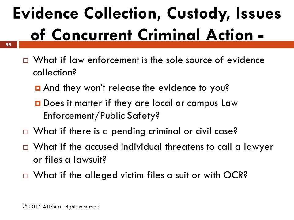 Evidence Collection, Custody, Issues of Concurrent Criminal Action -