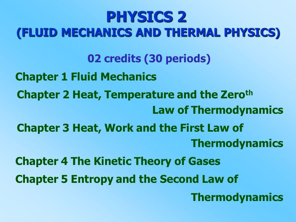 PHYSICS 2 (FLUID MECHANICS AND THERMAL PHYSICS)