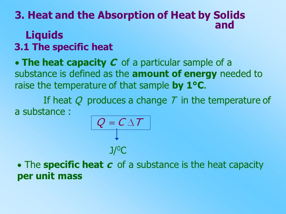 3. Heat and the Absorption of Heat by Solids and Liquids