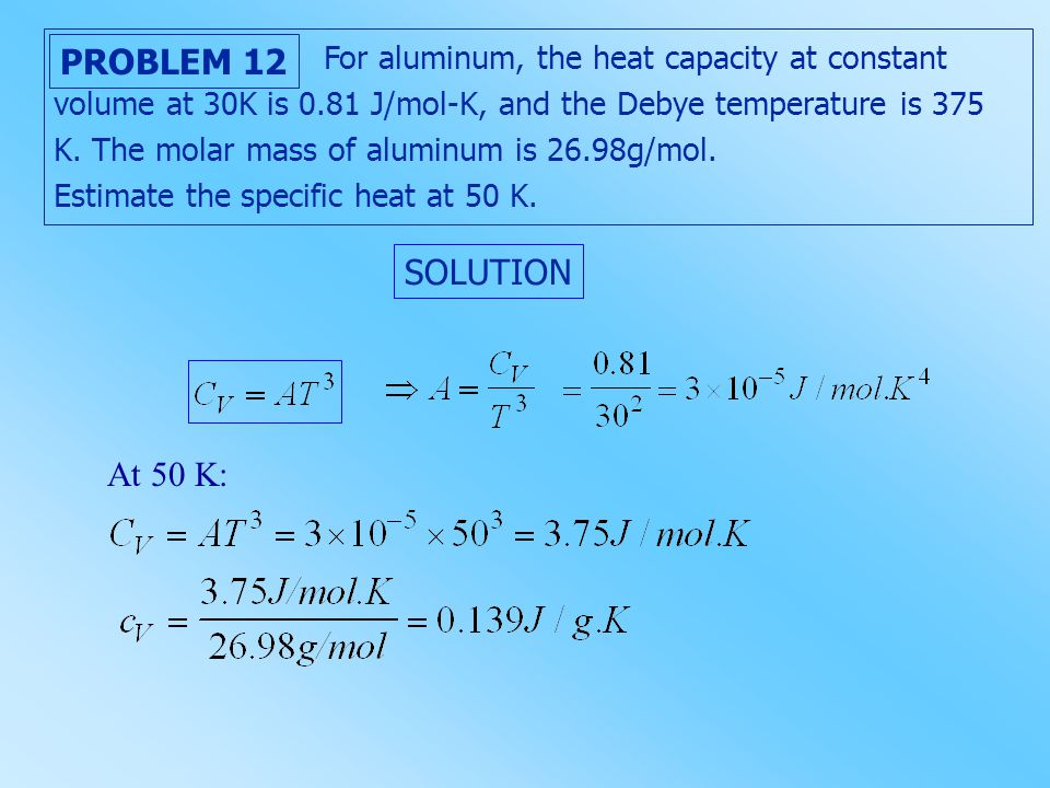 For aluminum, the heat capacity at constant volume at 30K is 0
