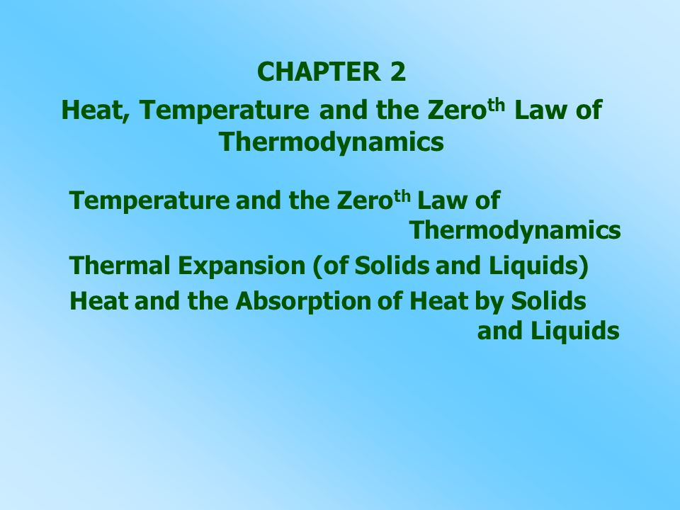 CHAPTER 2 Heat, Temperature and the Zeroth Law of Thermodynamics