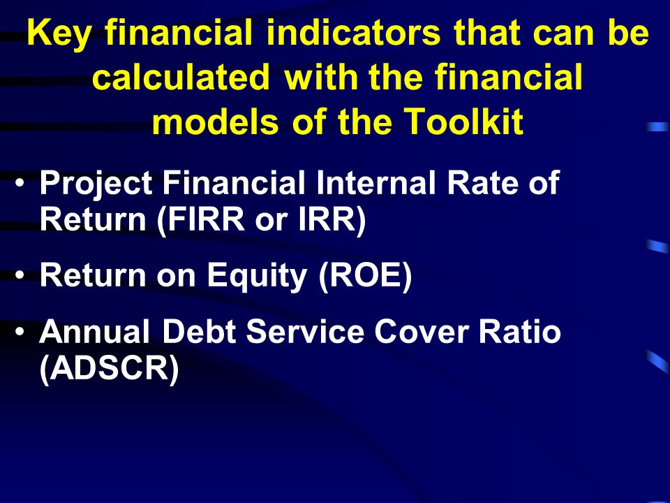 Key financial indicators that can be calculated with the financial models of the Toolkit