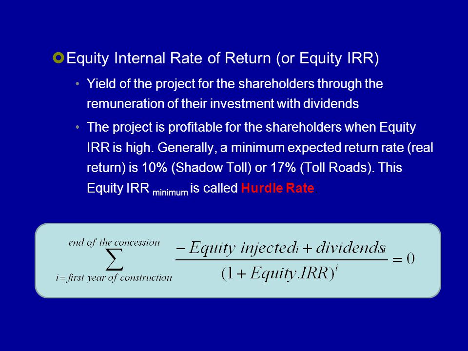 Equity Internal Rate of Return (or Equity IRR)