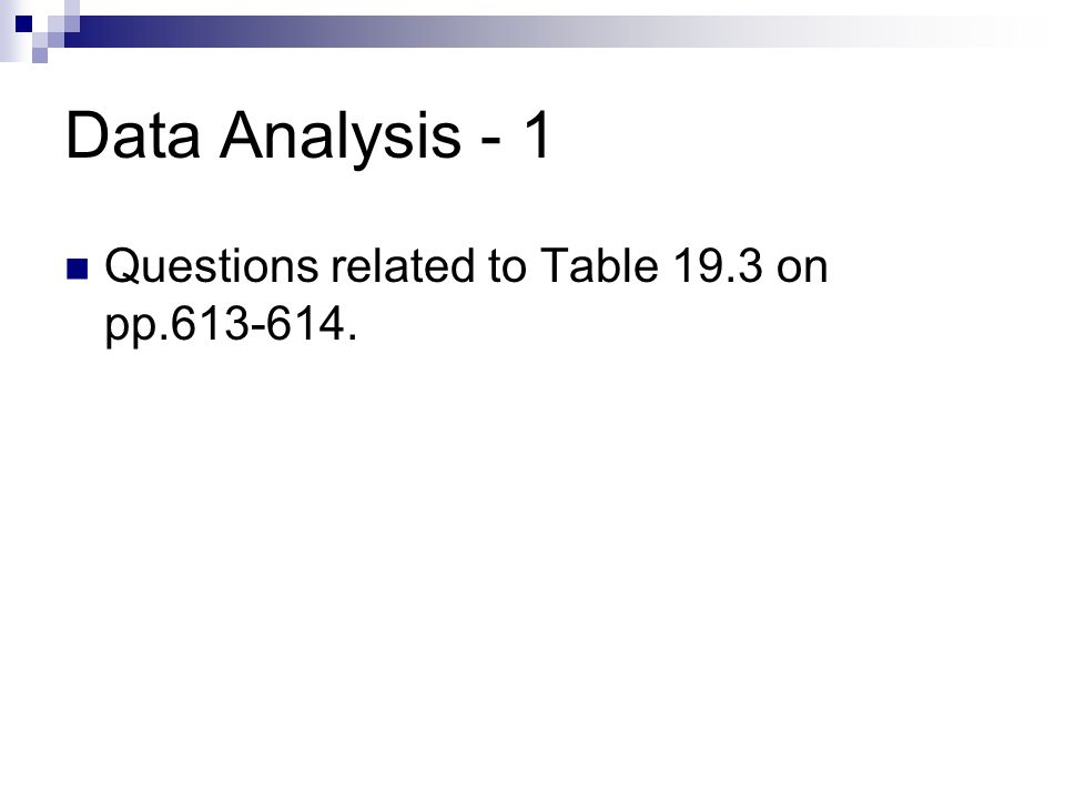 Data Analysis - 1 Questions related to Table 19.3 on pp.613-614.