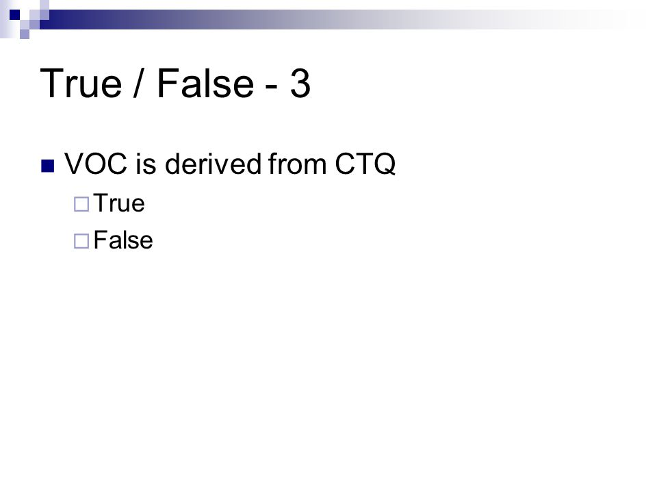 True / False - 3 VOC is derived from CTQ True False