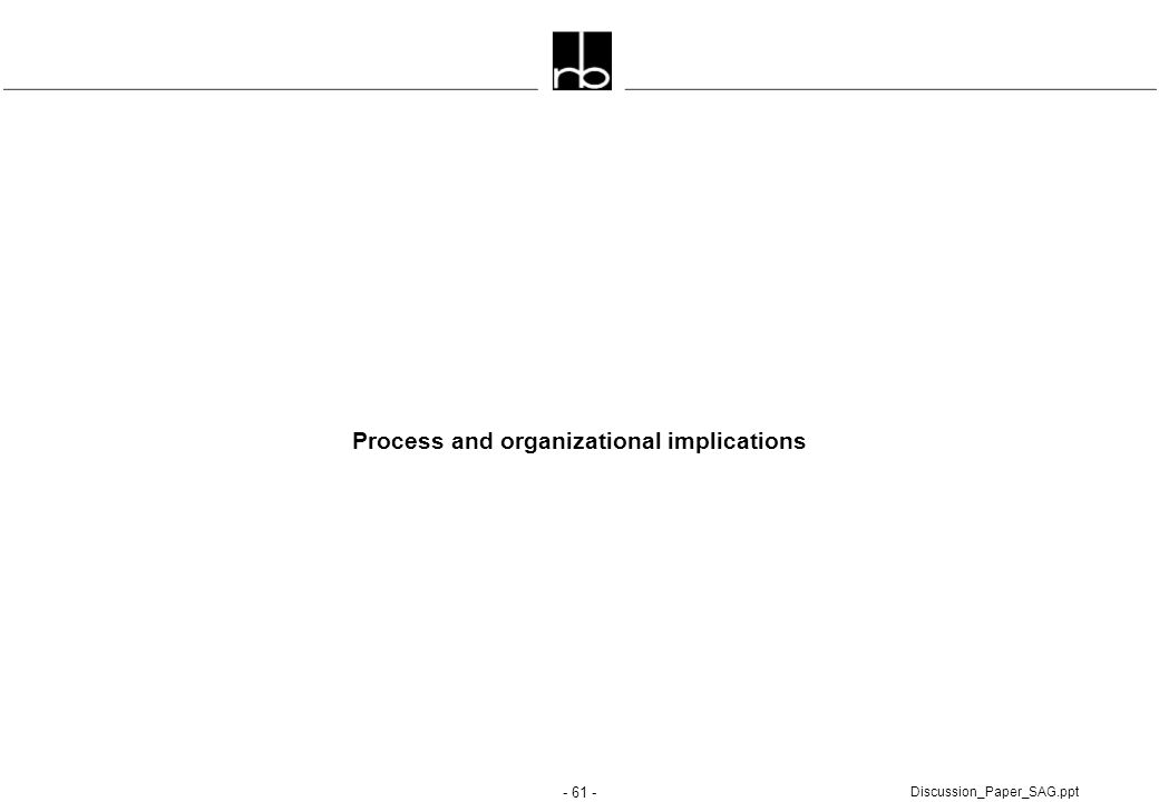 Process and organizational implications
