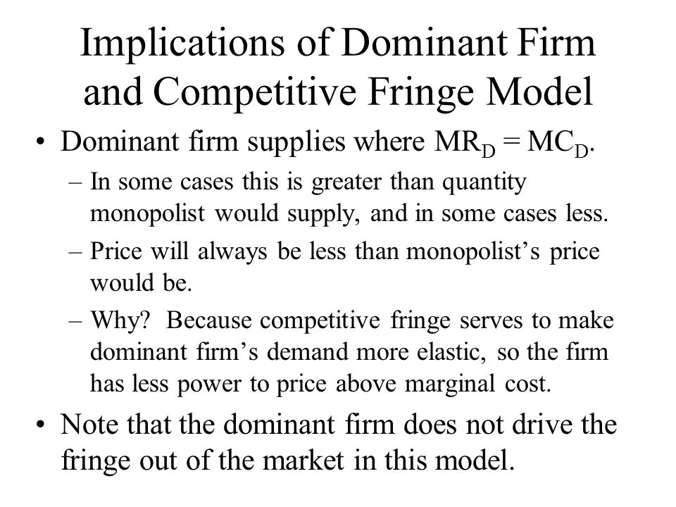 Implications of Dominant Firm and Competitive Fringe Model