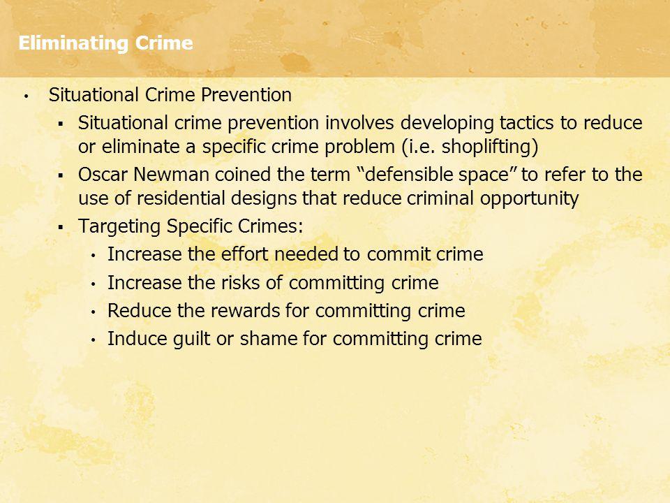Eliminating Crime Situational Crime Prevention.