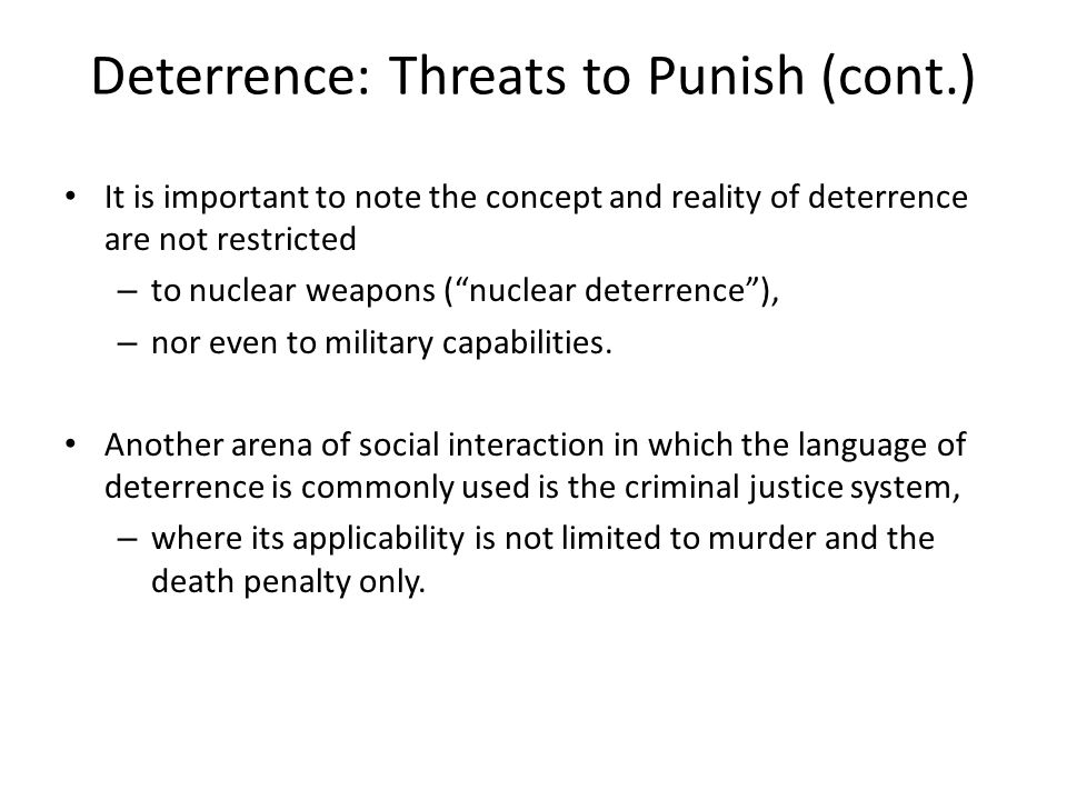 Deterrence: Threats to Punish (cont.)