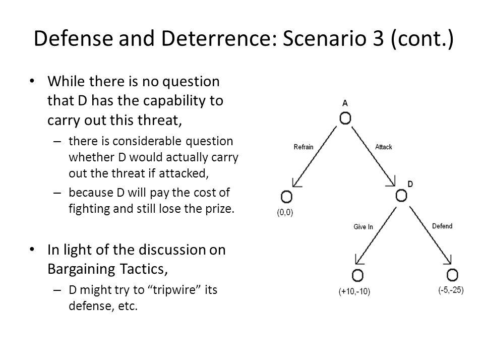 Defense and Deterrence: Scenario 3 (cont.)
