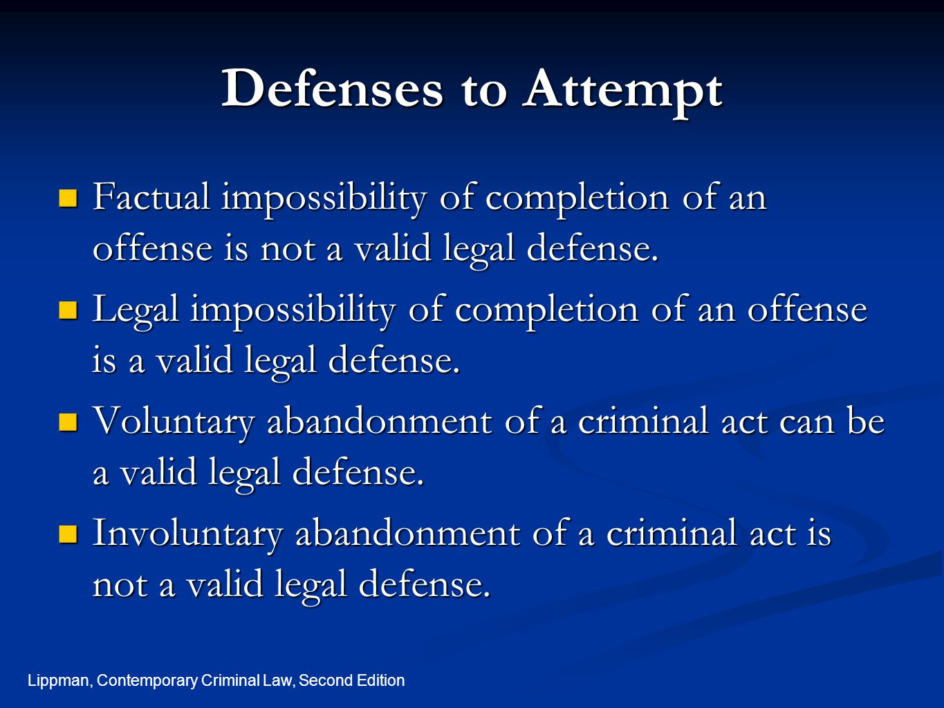 Defenses to Attempt Factual impossibility of completion of an offense is not a valid legal defense.