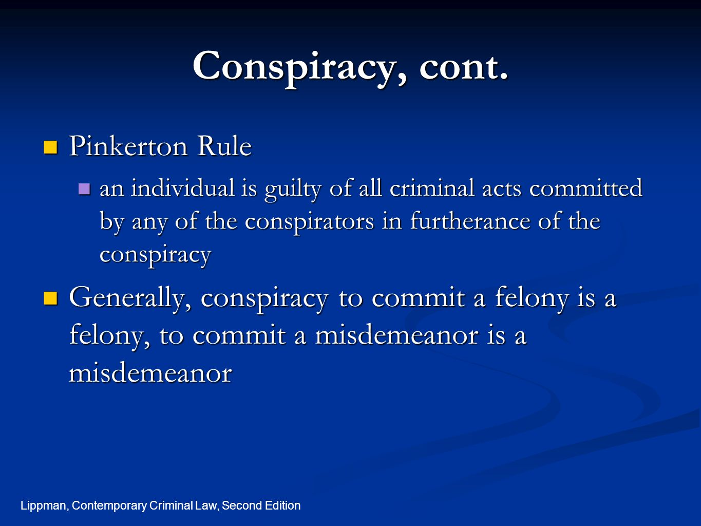 Conspiracy, cont. Pinkerton Rule