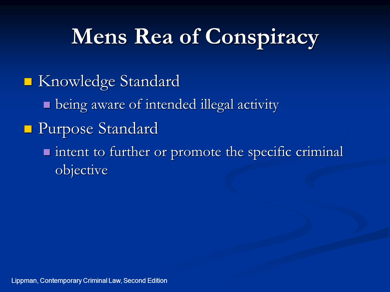 Mens Rea of Conspiracy Knowledge Standard Purpose Standard