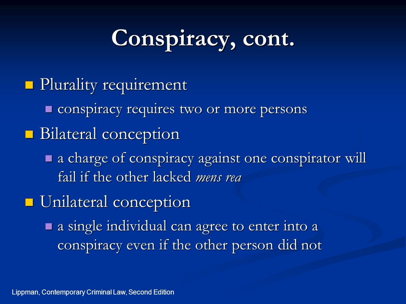 Conspiracy, cont. Plurality requirement Bilateral conception
