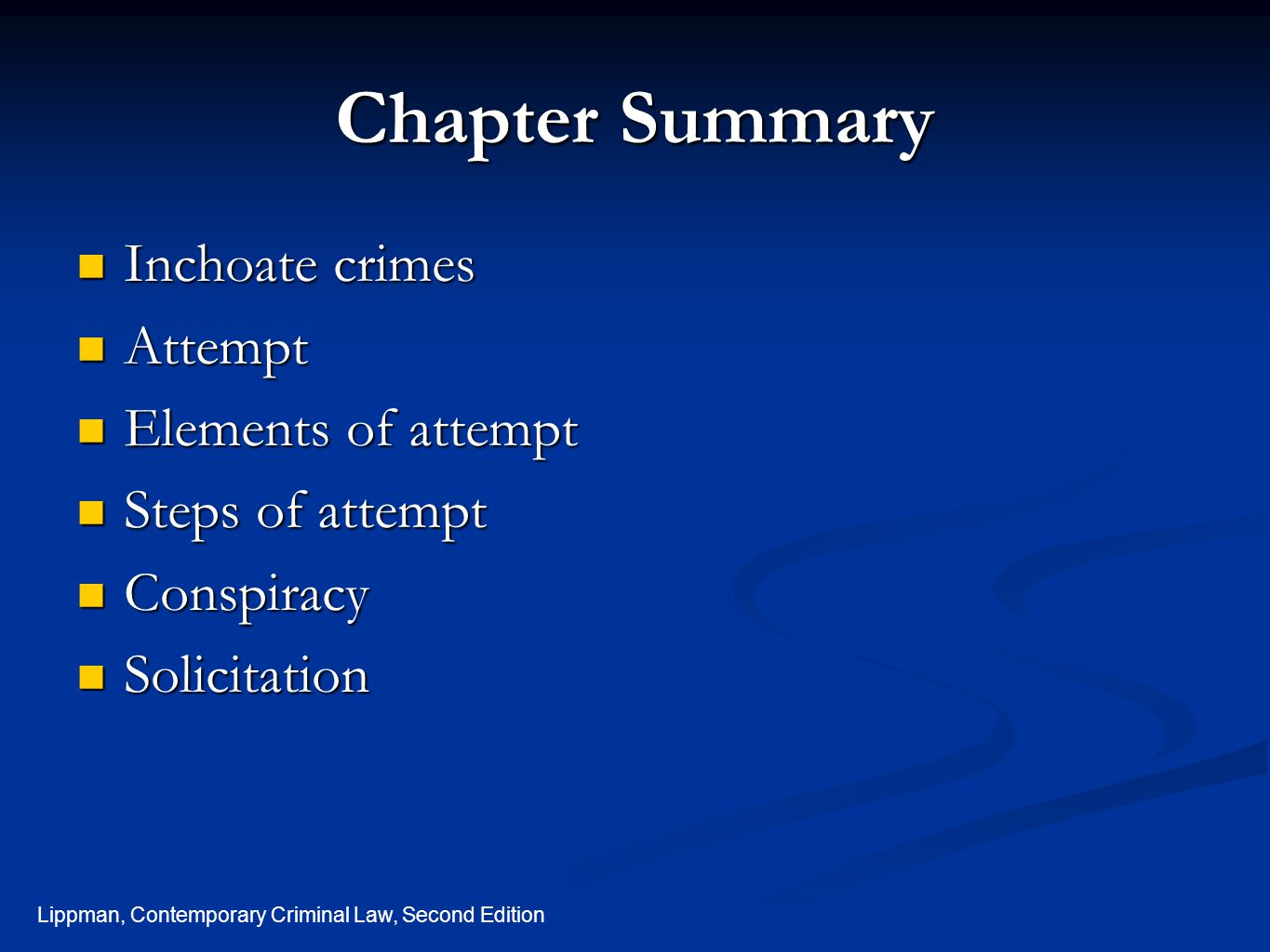 Chapter Summary Inchoate crimes Attempt Elements of attempt