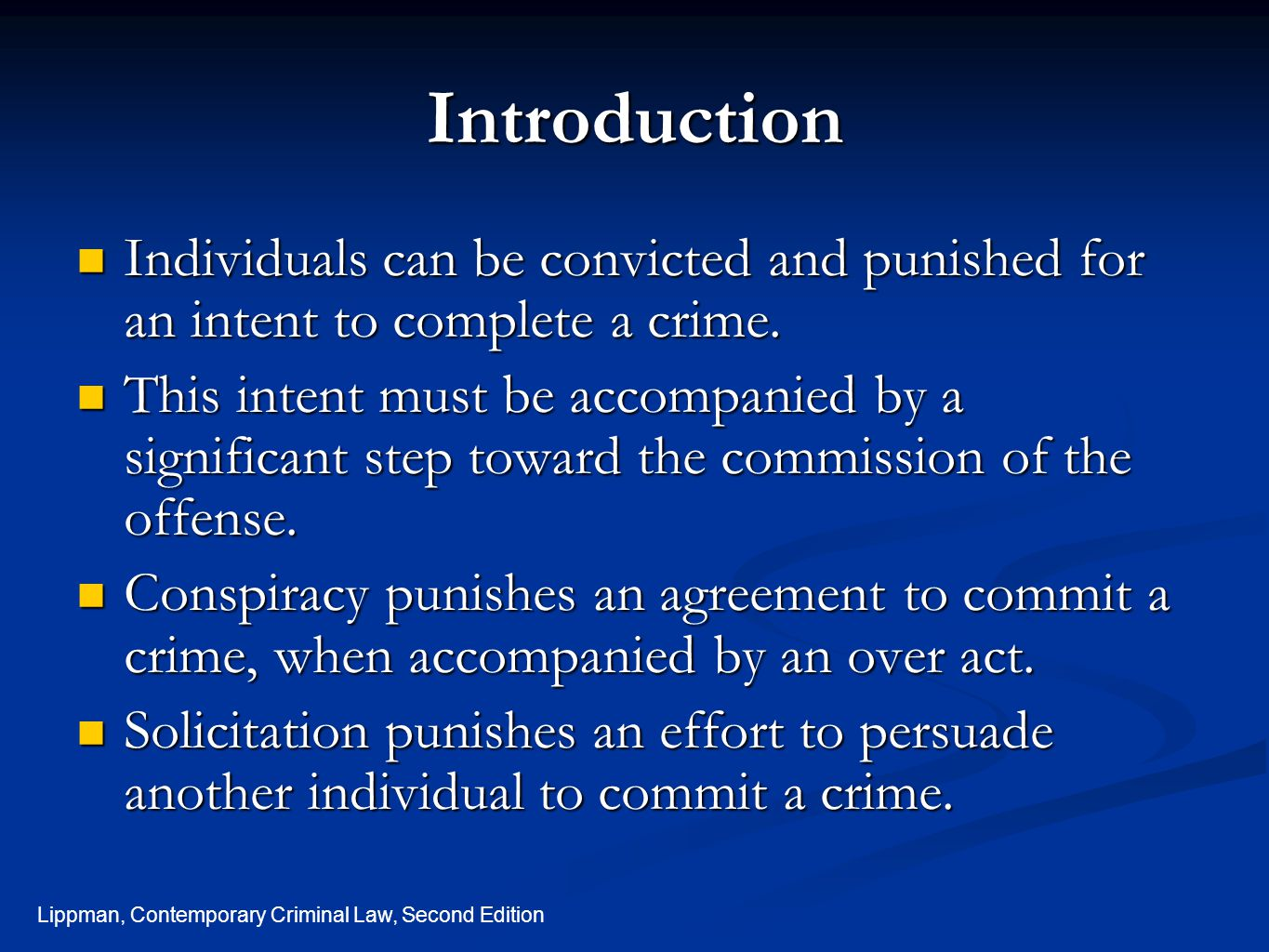 Introduction Individuals can be convicted and punished for an intent to complete a crime.