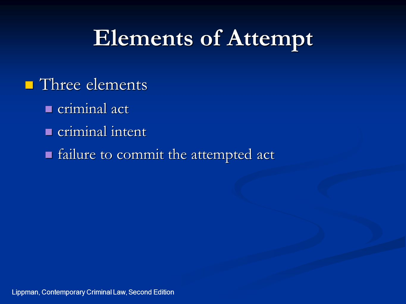 Elements of Attempt Three elements criminal act criminal intent