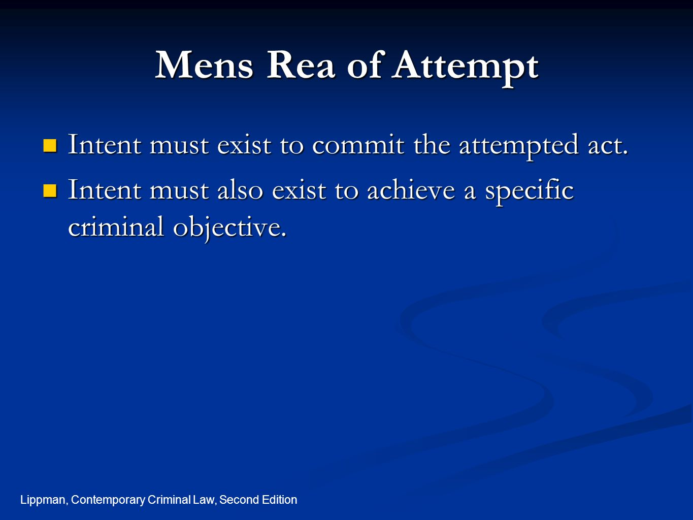 Mens Rea of Attempt Intent must exist to commit the attempted act.