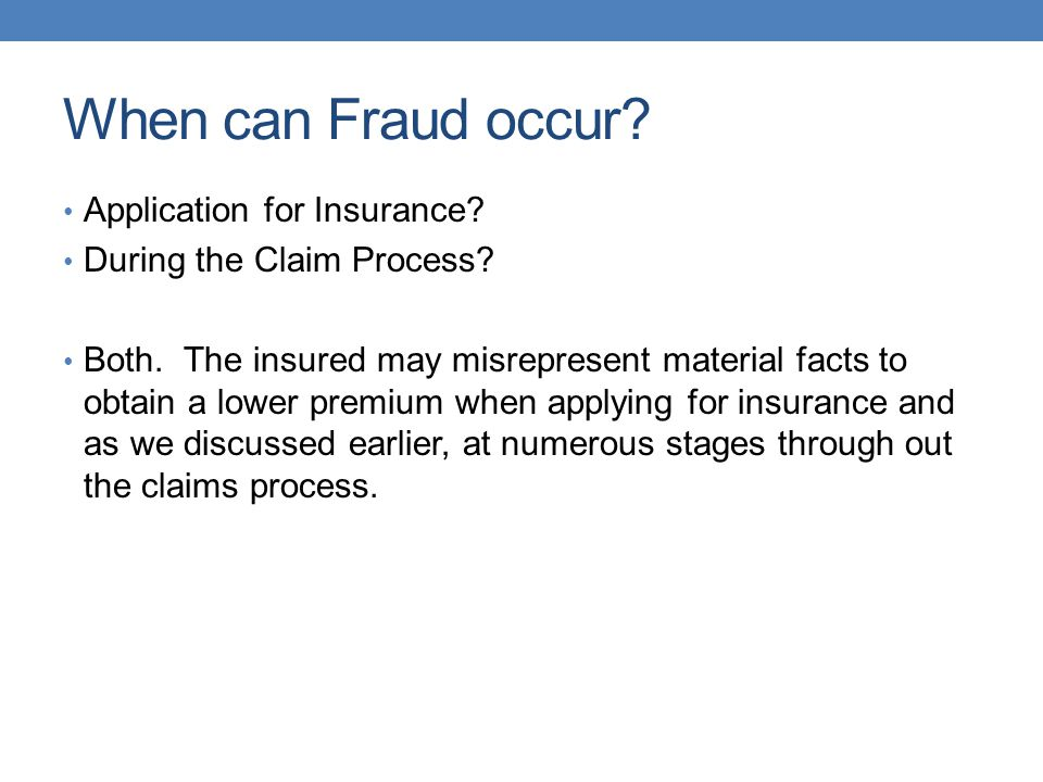 When can Fraud occur Application for Insurance