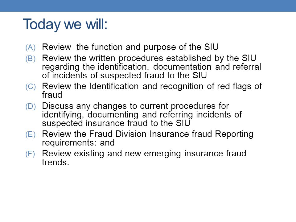 Today we will: Review the function and purpose of the SIU