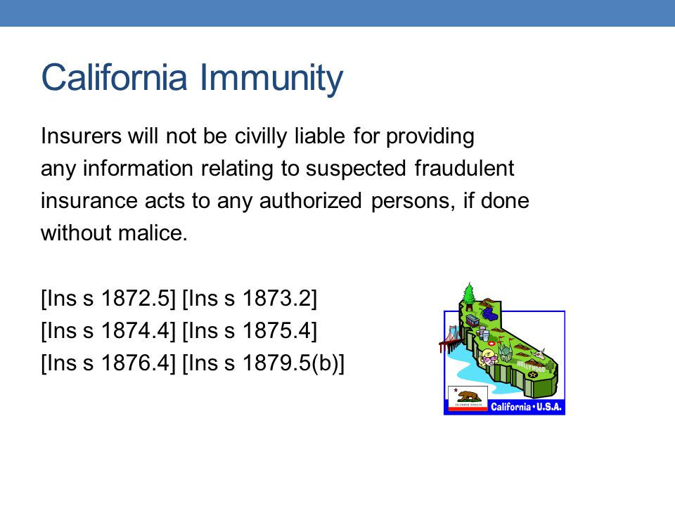 California Immunity Insurers will not be civilly liable for providing