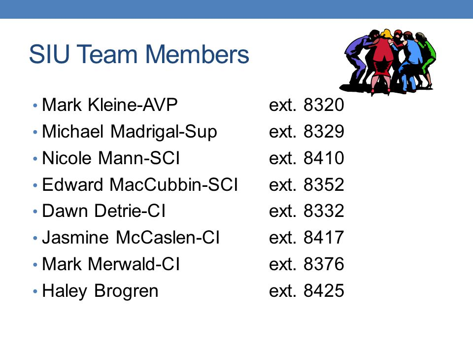 SIU Team Members Mark Kleine-AVP ext. 8320
