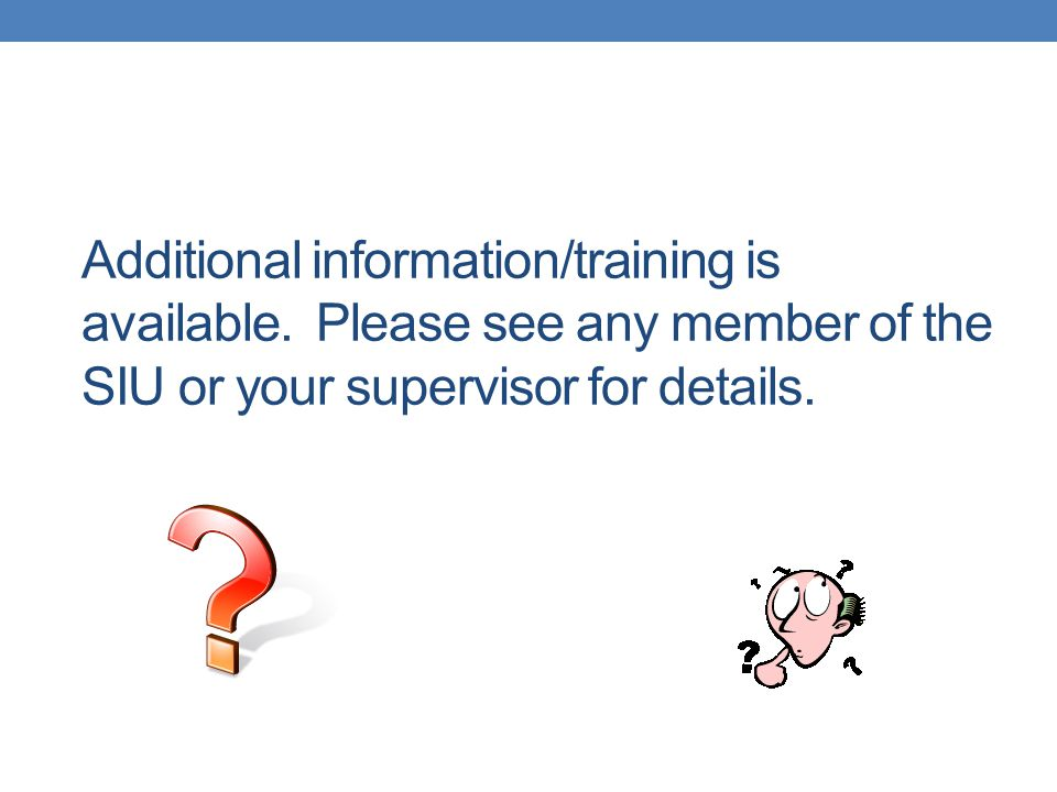 Additional information/training is available