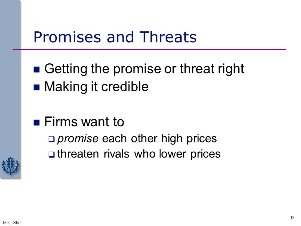 Promises and Threats Getting the promise or threat right