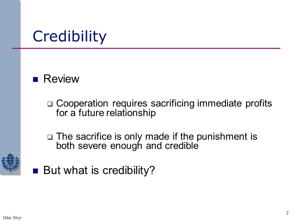 Credibility Review But what is credibility