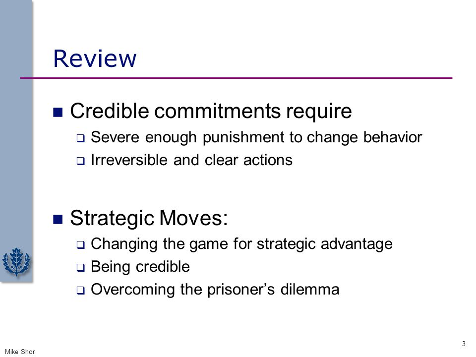 Review Credible commitments require Strategic Moves: