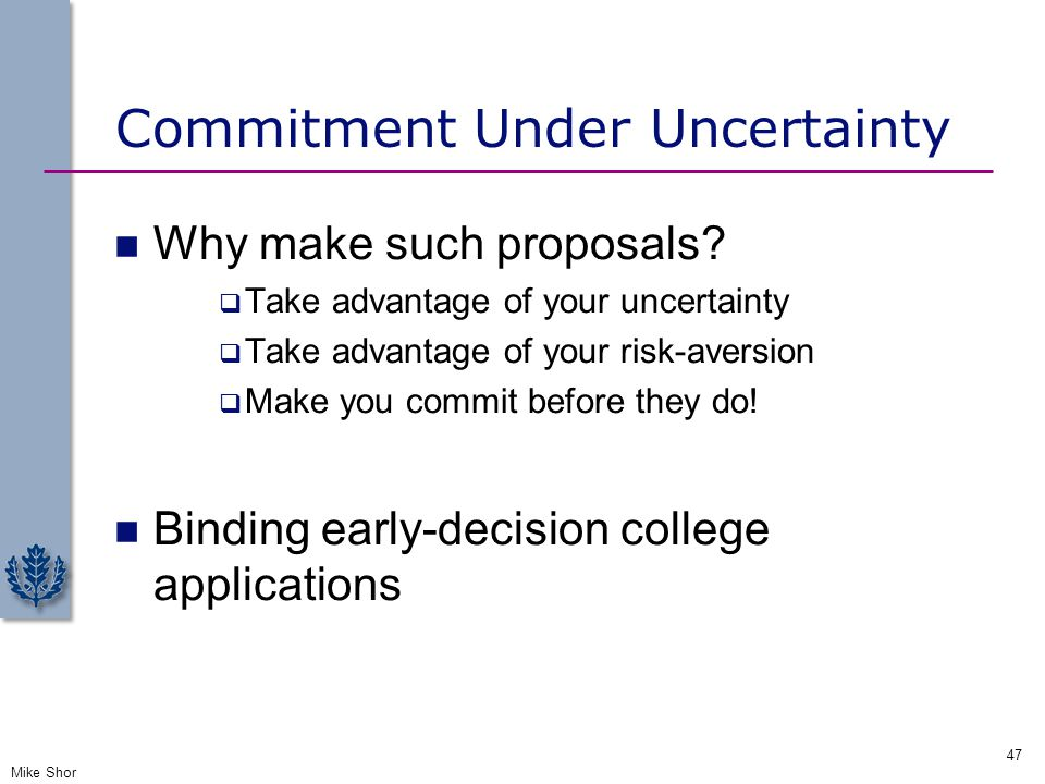 Commitment Under Uncertainty