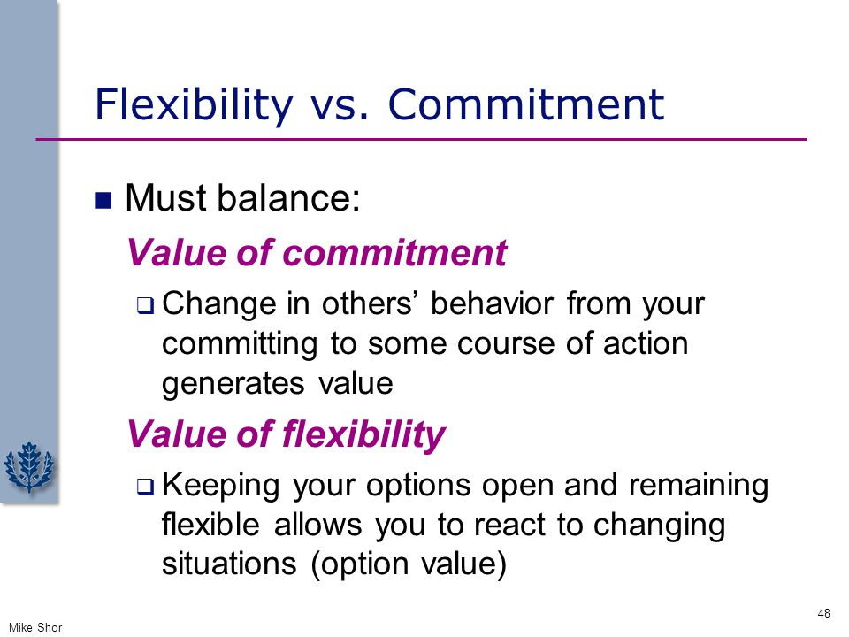 Flexibility vs. Commitment