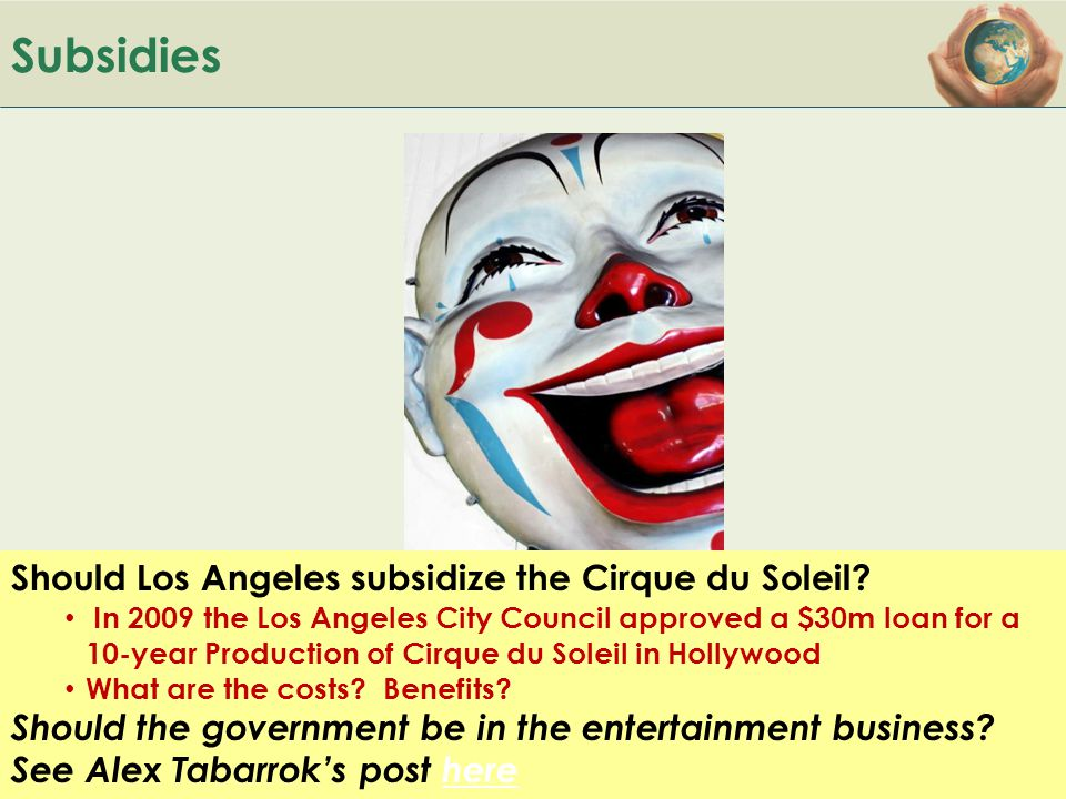 Subsidies Should Los Angeles subsidize the Cirque du Soleil