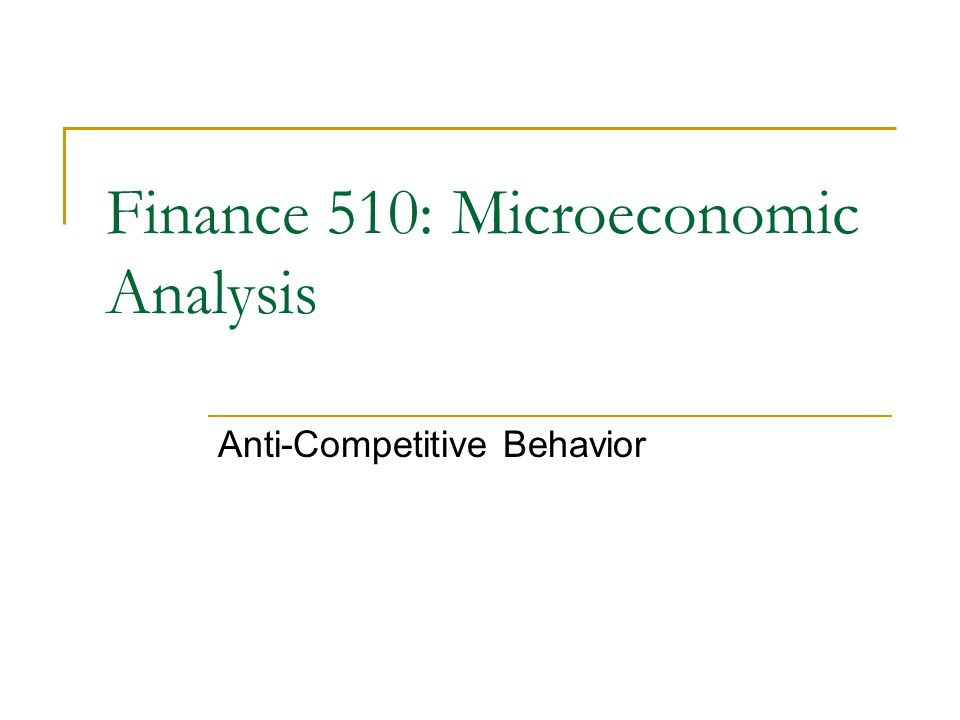 Finance 510: Microeconomic Analysis