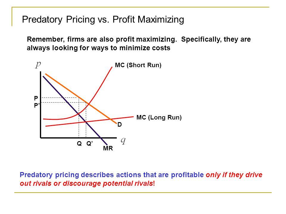 Predatory Pricing vs. Profit Maximizing