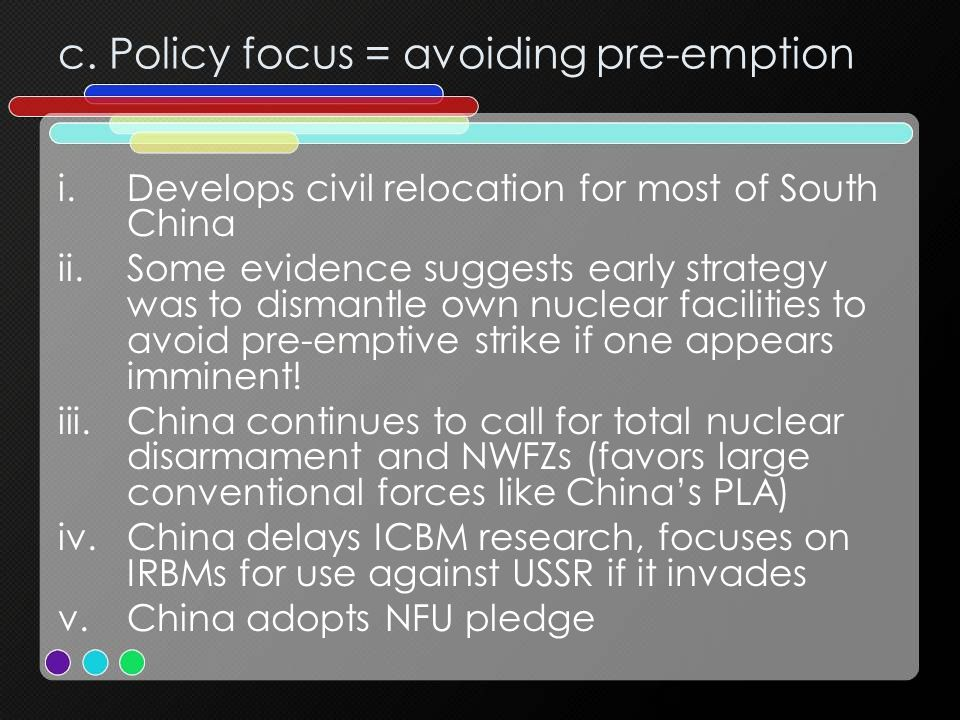 c. Policy focus = avoiding pre-emption