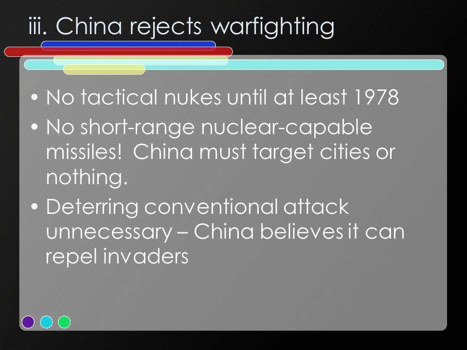iii. China rejects warfighting