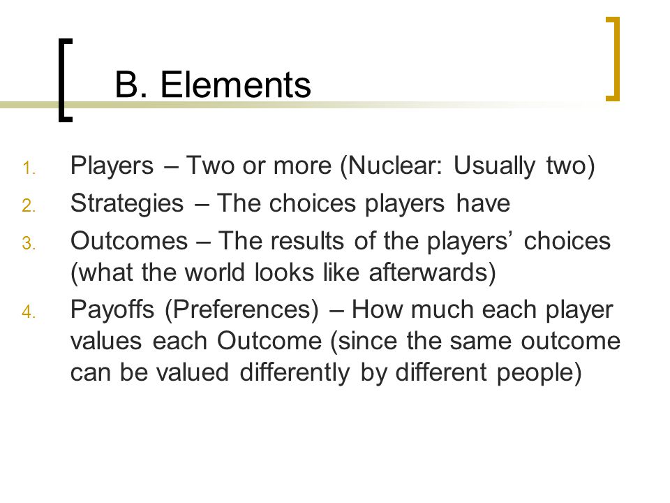 B. Elements Players – Two or more (Nuclear: Usually two)