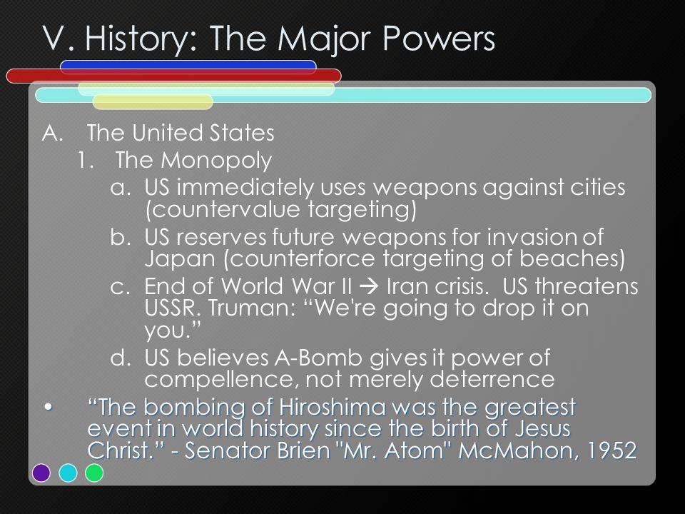 V. History: The Major Powers