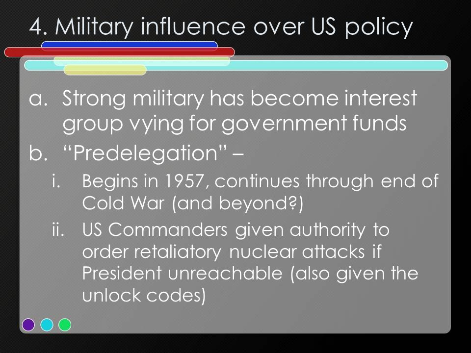 4. Military influence over US policy