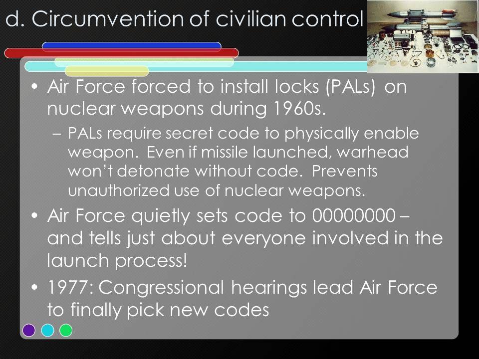 d. Circumvention of civilian control